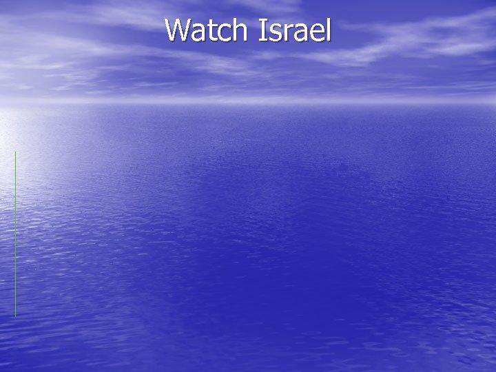 Watch Israel