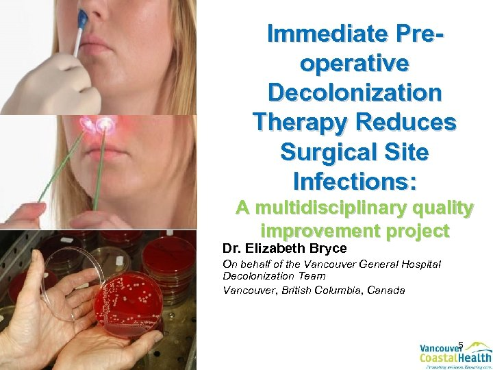 Immediate Preoperative Decolonization Therapy Reduces Surgical Site Infections: A multidisciplinary quality improvement project Dr.