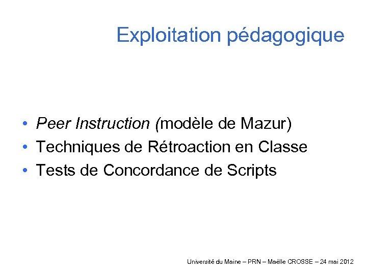 Exploitation pédagogique • Peer Instruction (modèle de Mazur) • Techniques de Rétroaction en Classe