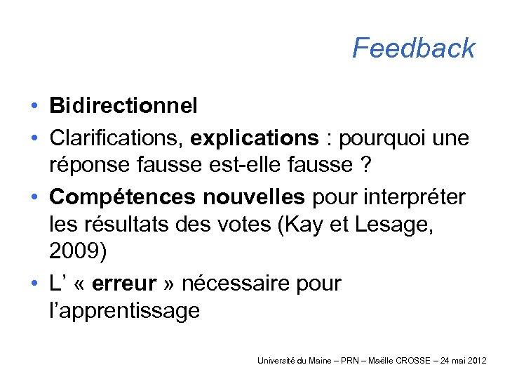 Feedback • Bidirectionnel • Clarifications, explications : pourquoi une réponse fausse est-elle fausse ?