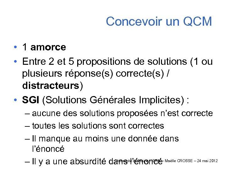 Concevoir un QCM • 1 amorce • Entre 2 et 5 propositions de solutions