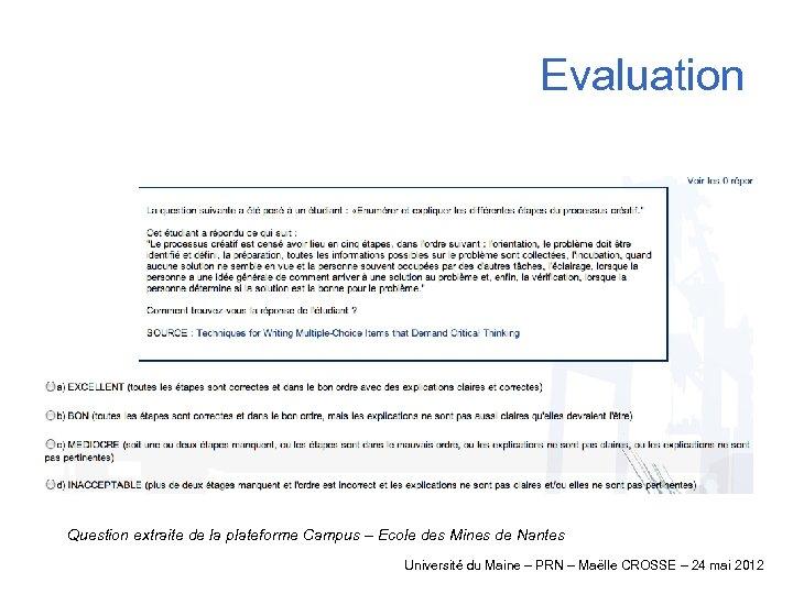 Evaluation Question extraite de la plateforme Campus – Ecole des Mines de Nantes Université