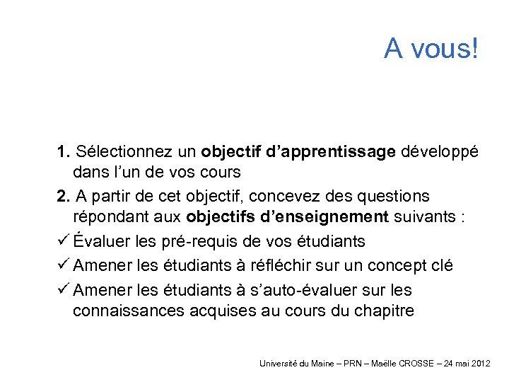 A vous! 1. Sélectionnez un objectif d'apprentissage développé dans l'un de vos cours 2.