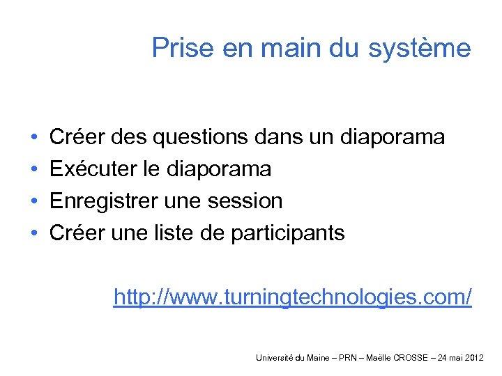 Prise en main du système • • Créer des questions dans un diaporama Exécuter