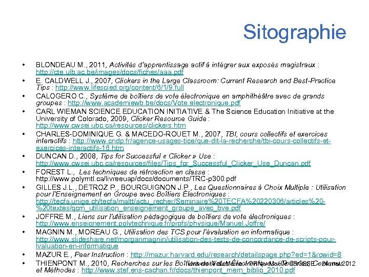 Sitographie • • • BLONDEAU M. , 2011, Activités d'apprentissage actif à intégrer aux