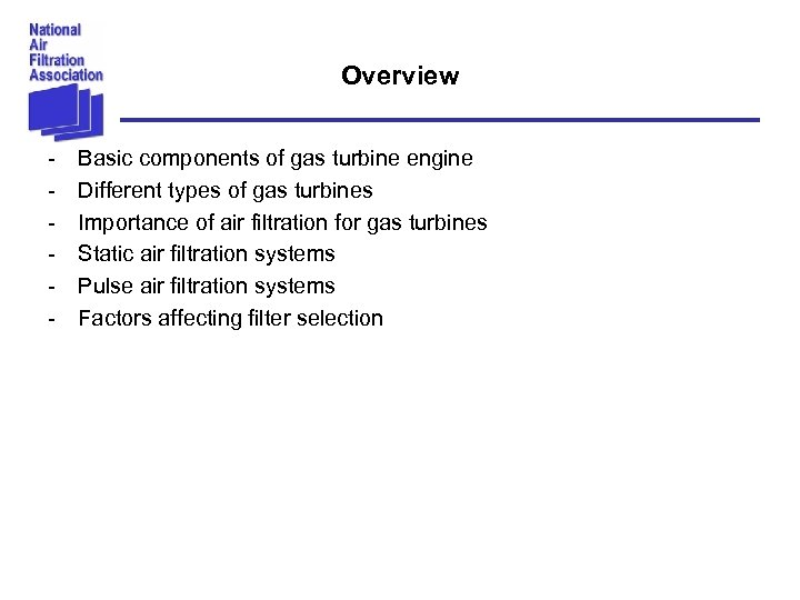 Overview - Basic components of gas turbine engine Different types of gas turbines Importance