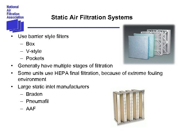 Static Air Filtration Systems • Use barrier style filters – Box – V-style –