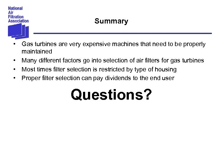 Summary • Gas turbines are very expensive machines that need to be properly maintained