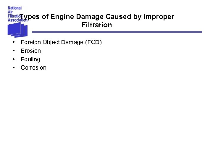 Types of Engine Damage Caused by Improper Filtration • • Foreign Object Damage (FOD)