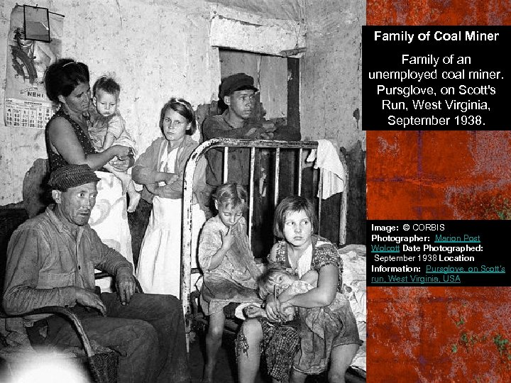 Family of Coal Miner Family of an unemployed coal miner. Pursglove, on Scott's Run,
