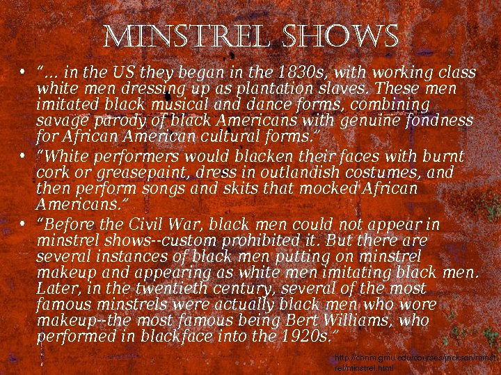 "minstrel shows • ""… in the US they began in the 1830 s, with"