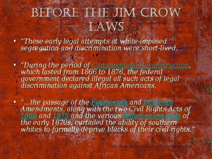 "before the Jim crow laws • ""These early legal attempts at white-imposed segregation and"