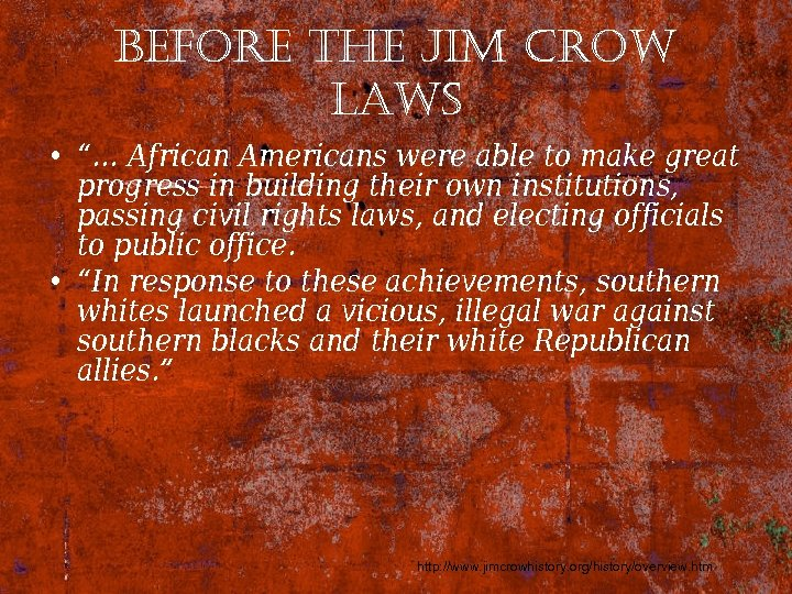"before the Jim crow laws • ""… African Americans were able to make great"