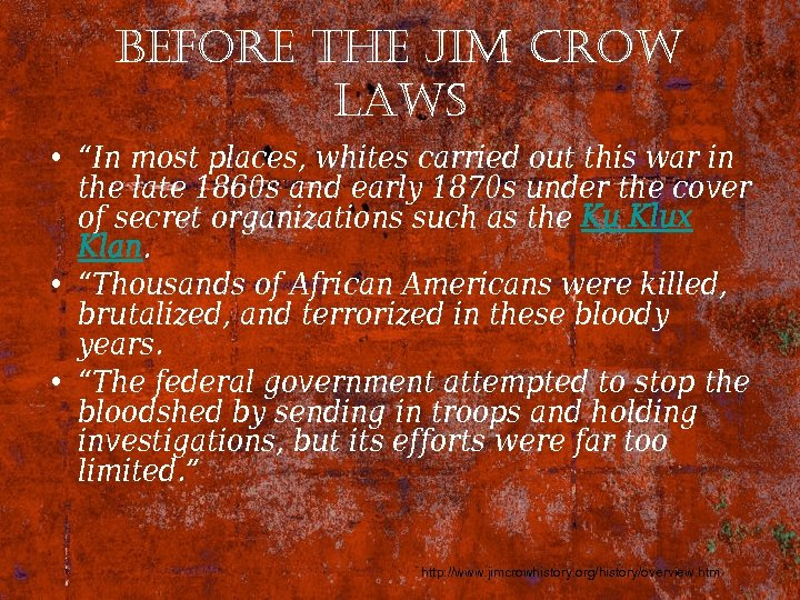 "before the Jim crow laws • ""In most places, whites carried out this war"