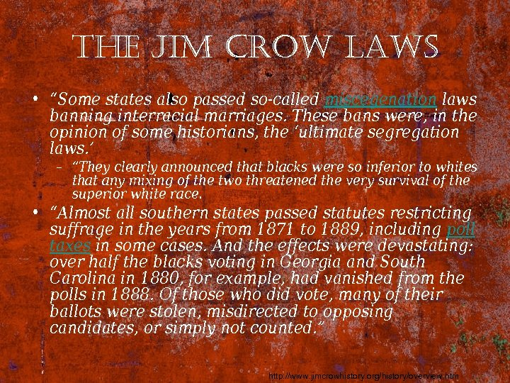"the Jim crow laws • ""Some states also passed so-called miscegenation laws banning interracial"