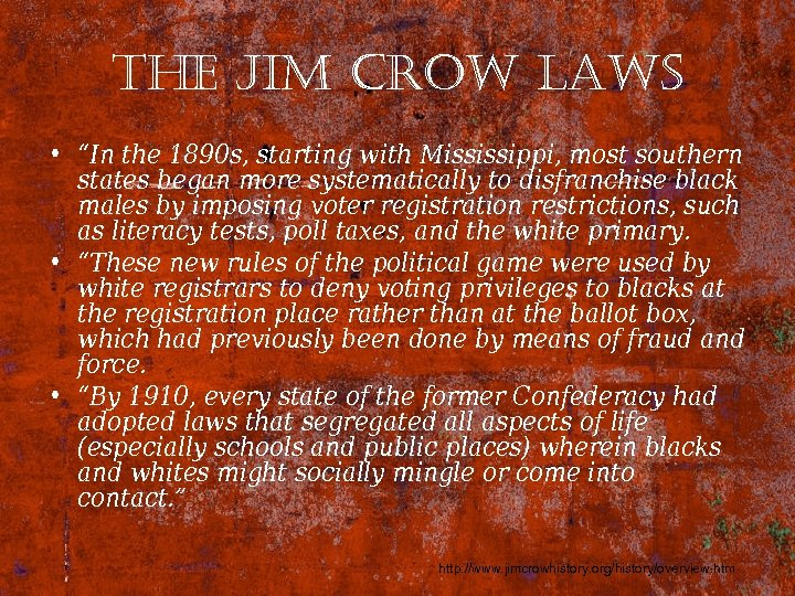 "the Jim crow laws • ""In the 1890 s, starting with Mississippi, most southern"