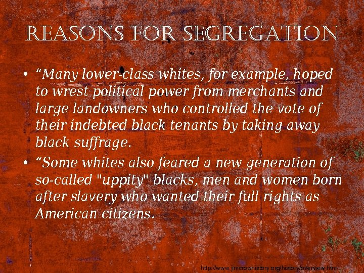 "reasons for segregation • ""Many lower-class whites, for example, hoped to wrest political power"