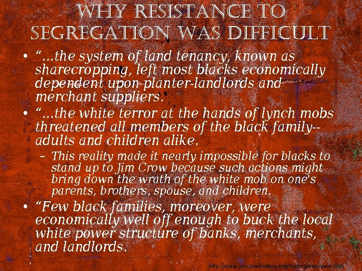 "why resistance to segregation was difficult • ""…the system of land tenancy, known as"