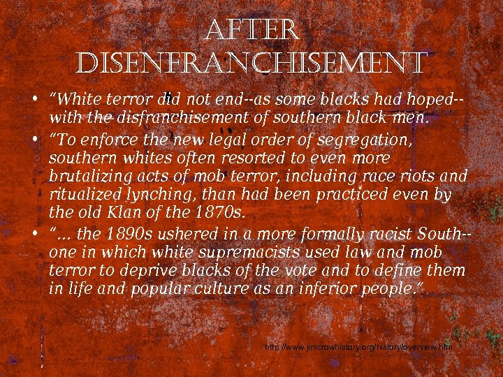 "after disenfranchisement • ""White terror did not end--as some blacks had hoped-with the disfranchisement"