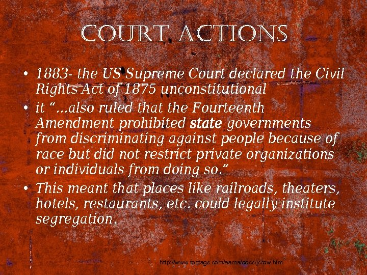 court actions • 1883 - the US Supreme Court declared the Civil Rights Act