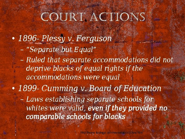 "court actions • 1896 - Plessy v. Ferguson – ""Separate but Equal"" – Ruled"