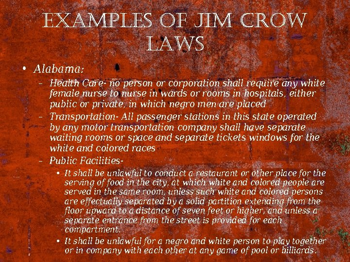 examples of Jim crow laws • Alabama: – Health Care- no person or corporation