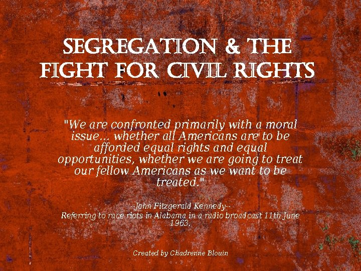 segregation & the fight for civil rights