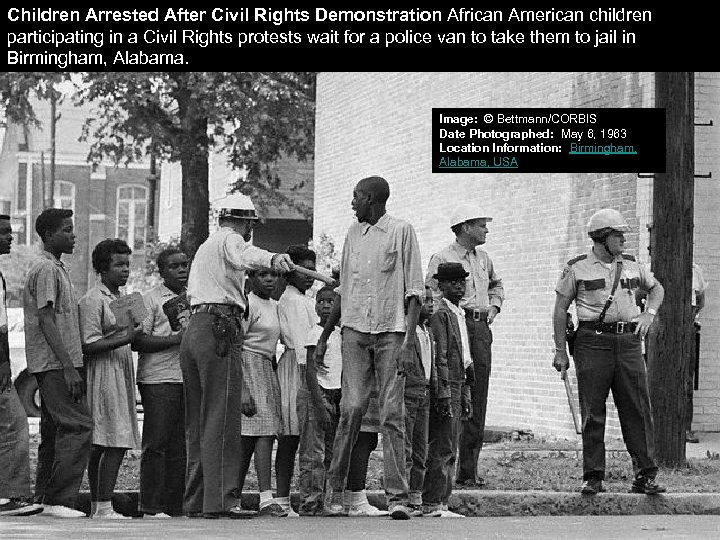 Children Arrested After Civil Rights Demonstration African American children participating in a Civil Rights