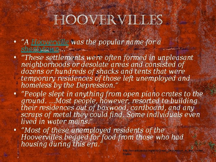 "hoovervilles • ""A Hooverville was the popular name for a shantytown…"" • ""These settlements"