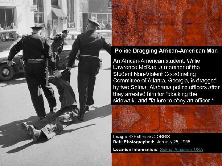 Police Dragging African-American Man An African-American student, Willie Lawrence Mc. Rae, a member of