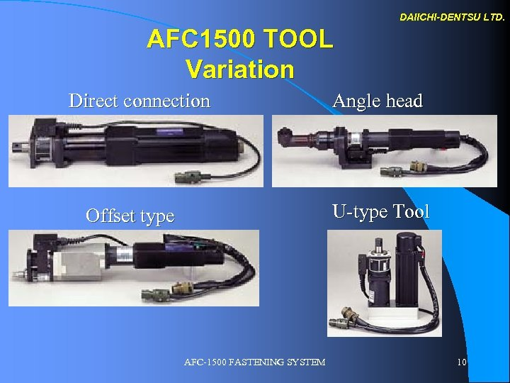 DAIICHI-DENTSU LTD. AFC 1500 TOOL Variation Direct connection Angle head U-type Tool Offset type