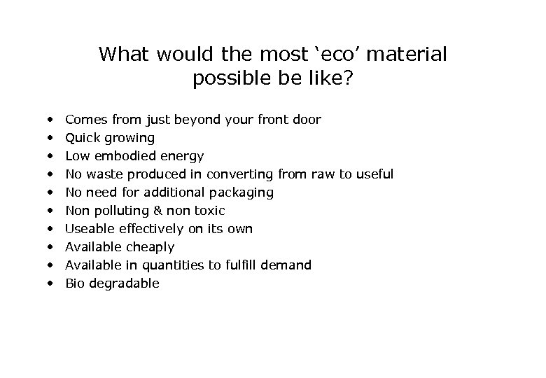 What would the most 'eco' material possible be like? • • • Comes from