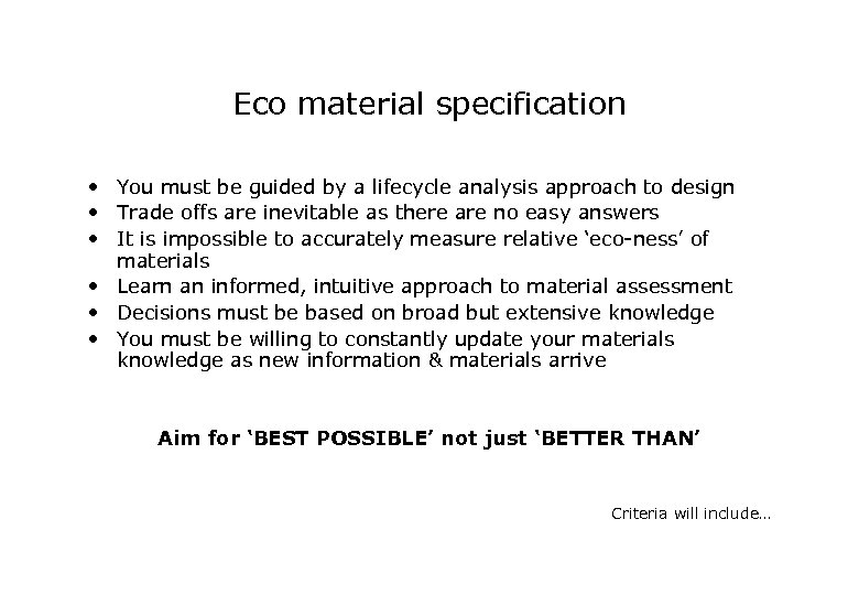 Eco material specification • You must be guided by a lifecycle analysis approach to
