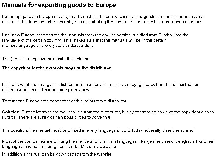 Manuals for exporting goods to Europe Exporting goods to Europe means, the distributor ,