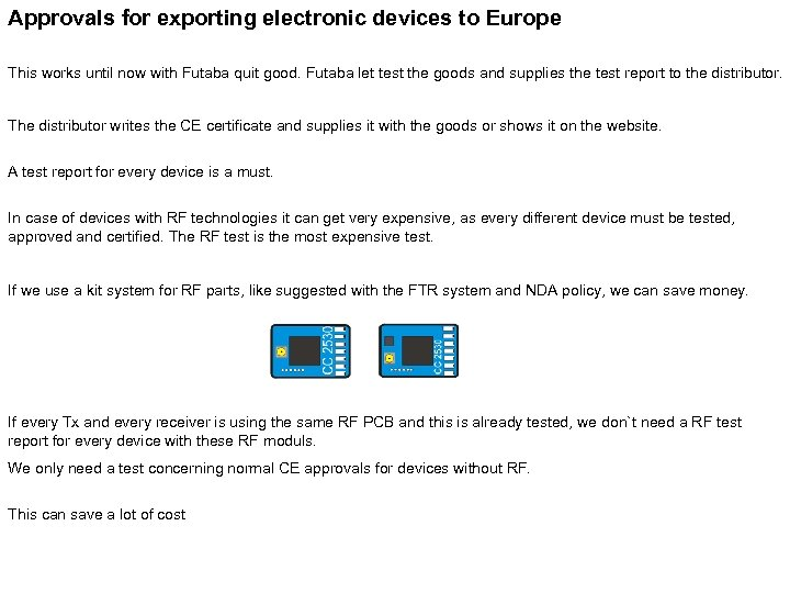 Approvals for exporting electronic devices to Europe This works until now with Futaba quit
