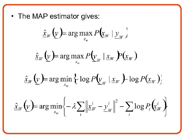 • The MAP estimator gives: