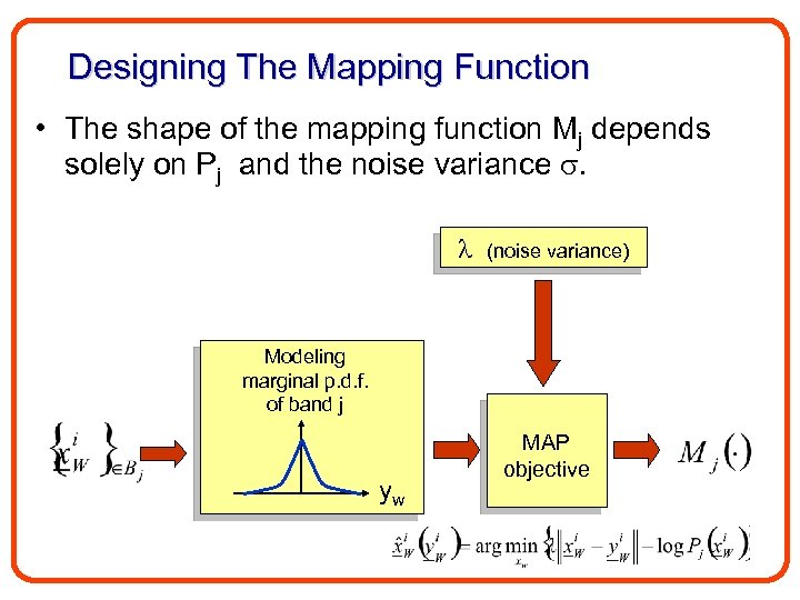 Designing The Mapping Function • The shape of the mapping function Mj depends solely