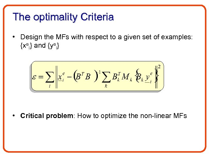 The optimality Criteria • Design the MFs with respect to a given set of