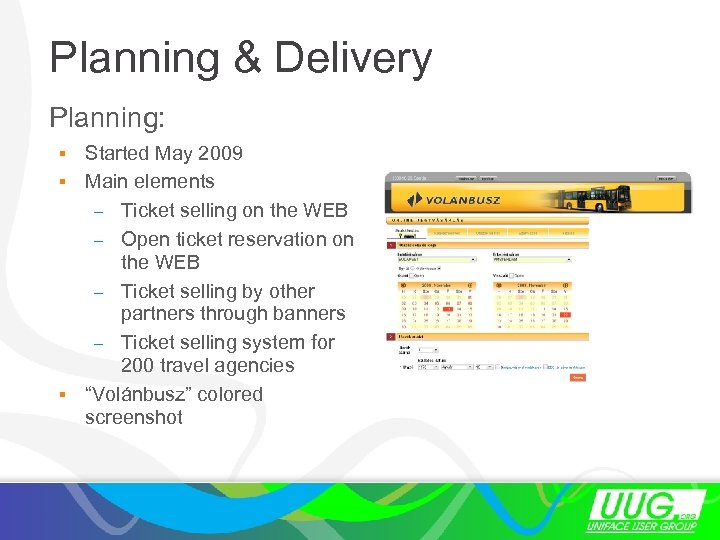 Planning & Delivery Planning: Started May 2009 § Main elements – Ticket selling on