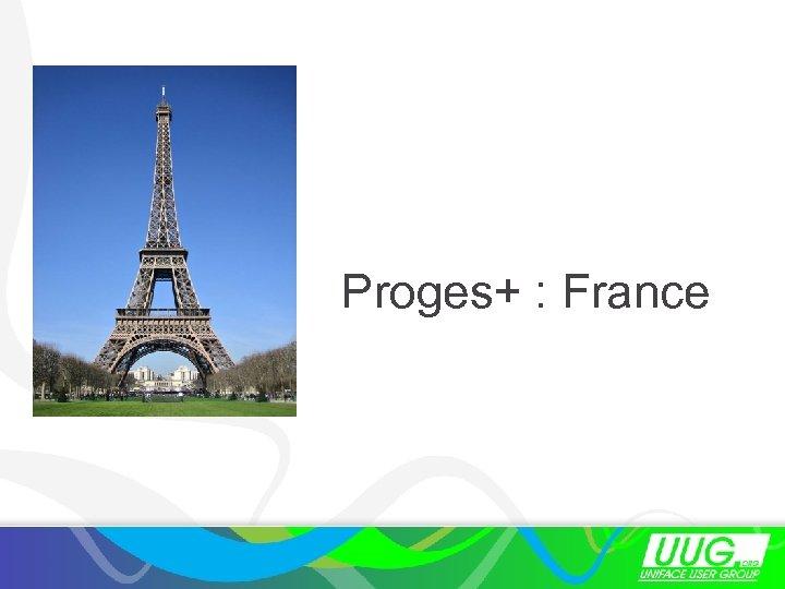 Proges+ : France