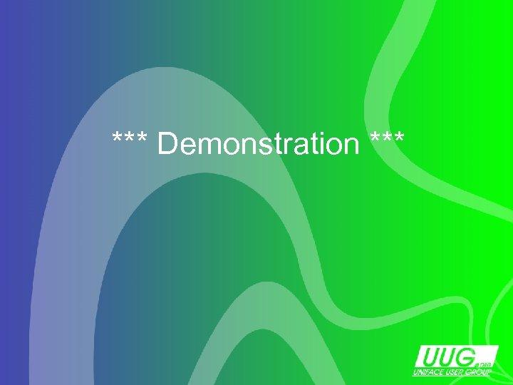 *** Demonstration ***
