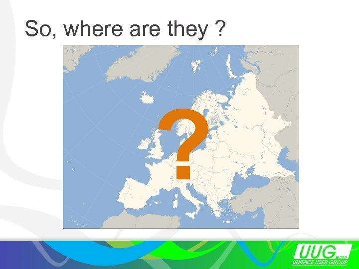 So, where are they ? ?