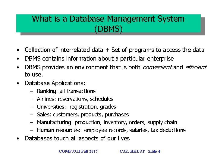 What is a Database Management System (DBMS) • Collection of interrelated data + Set