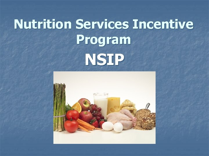 Nutrition Services Incentive Program NSIP