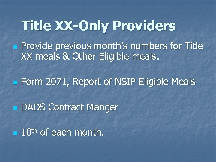 Title XX-Only Providers n Provide previous month's numbers for Title XX meals & Other
