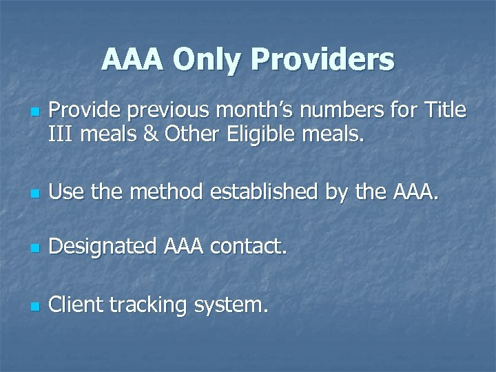 AAA Only Providers n Provide previous month's numbers for Title III meals & Other