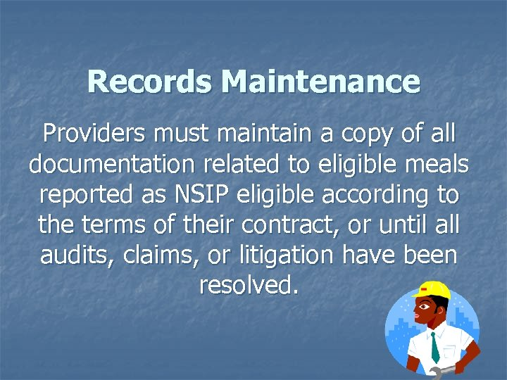 Records Maintenance Providers must maintain a copy of all documentation related to eligible meals