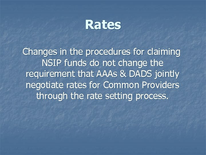 Rates Changes in the procedures for claiming NSIP funds do not change the requirement