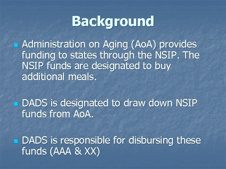 Background n n n Administration on Aging (Ao. A) provides funding to states through