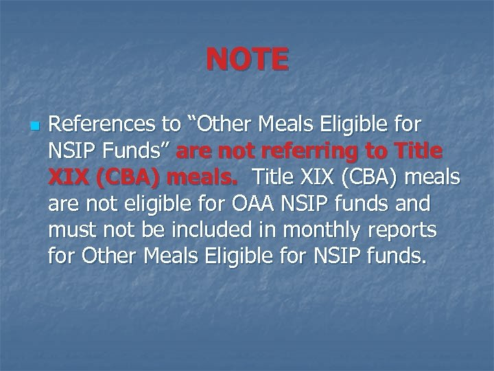 "NOTE n References to ""Other Meals Eligible for NSIP Funds"" are not referring to"
